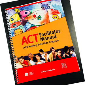 ACT Raising Safe Kids Facilitator Kit
